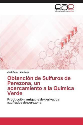 Obtencion de Sulfuros de Perezona, Un Acercamiento a la Quimica Verde (Paperback)