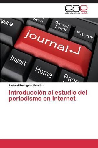 Introduccion Al Estudio del Periodismo En Internet (Paperback)