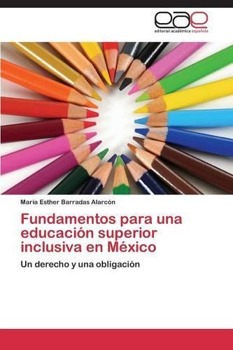 Fundamentos Para Una Educacion Superior Inclusiva En Mexico (Paperback)