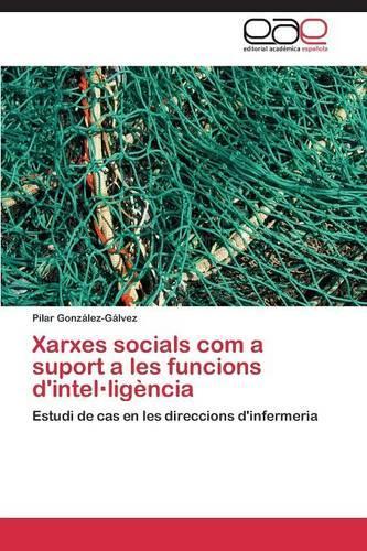 Xarxes Socials Com a Suport a Les Funcions D'Intel.Ligencia (Paperback)
