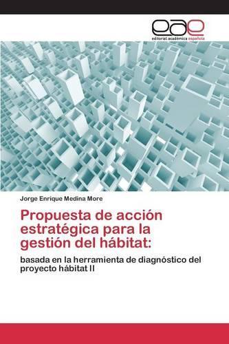 Propuesta de Accion Estrategica Para La Gestion del Habitat (Paperback)