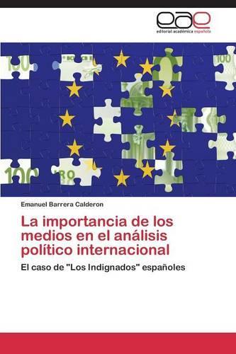 La Importancia de Los Medios En El Analisis Politico Internacional (Paperback)