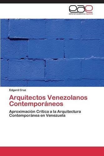 Arquitectos Venezolanos Contemporaneos (Paperback)