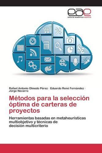Metodos Para La Seleccion Optima de Carteras de Proyectos (Paperback)