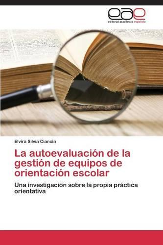 La Autoevaluacion de La Gestion de Equipos de Orientacion Escolar (Paperback)