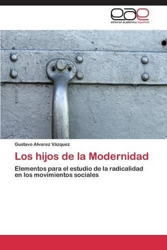 Los Hijos de La Modernidad (Paperback)