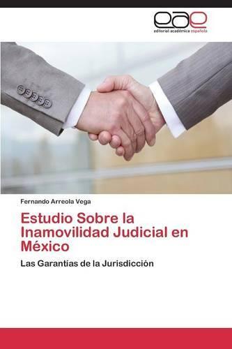 Estudio Sobre La Inamovilidad Judicial En Mexico (Paperback)