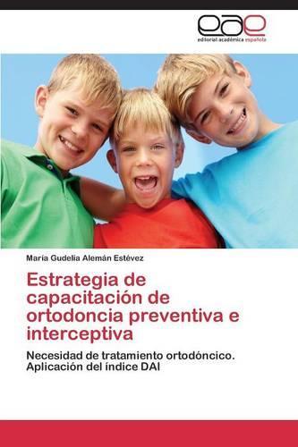 Estrategia de capacitacion de ortodoncia preventiva e interceptiva (Paperback)