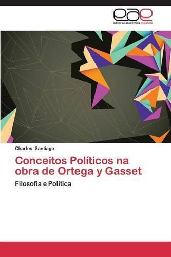 Conceitos Politicos Na Obra de Ortega y Gasset (Paperback)