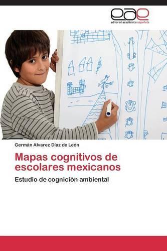 Mapas Cognitivos de Escolares Mexicanos (Paperback)