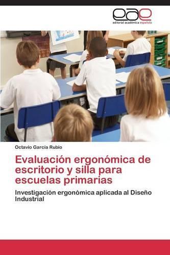 Evaluacion Ergonomica de Escritorio y Silla Para Escuelas Primarias (Paperback)