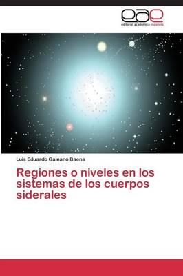 Regiones O Niveles En Los Sistemas de Los Cuerpos Siderales (Paperback)