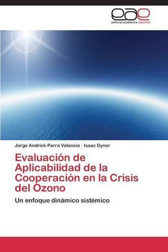 Evaluacion de Aplicabilidad de La Cooperacion En La Crisis del Ozono (Paperback)