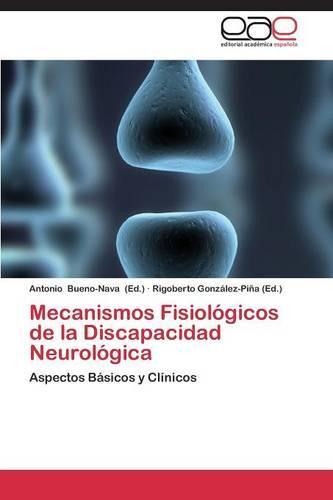 Mecanismos Fisiologicos de La Discapacidad Neurologica (Paperback)