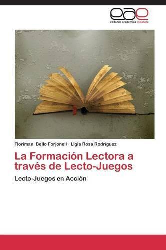 La Formacion Lectora a Traves de Lecto-Juegos (Paperback)