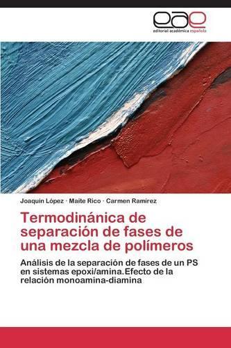 Termodinanica de Separacion de Fases de Una Mezcla de Polimeros (Paperback)