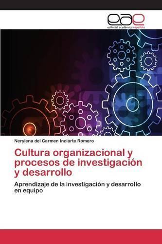 Cultura Organizacional y Procesos de Investigacion y Desarrollo (Paperback)