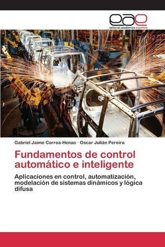 Fundamentos de Control Automatico E Inteligente (Paperback)