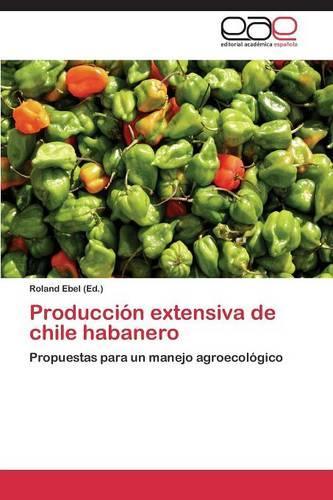 Produccion Extensiva de Chile Habanero (Paperback)