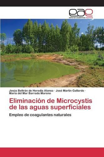 Eliminacion de Microcystis de Las Aguas Superficiales (Paperback)