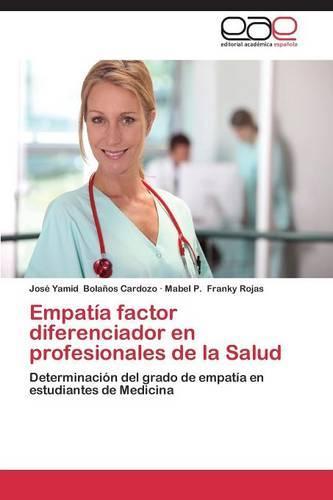 Empatia Factor Diferenciador En Profesionales de La Salud (Paperback)