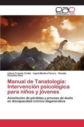 Manual de Tanatologia: Intervencion Psicologica Para Ninos y Jovenes (Paperback)