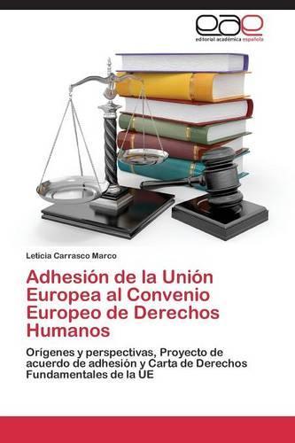 Adhesion de La Union Europea Al Convenio Europeo de Derechos Humanos (Paperback)