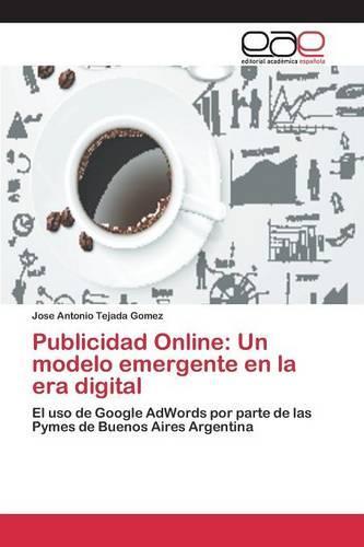 Publicidad Online: Un Modelo Emergente En La Era Digital (Paperback)