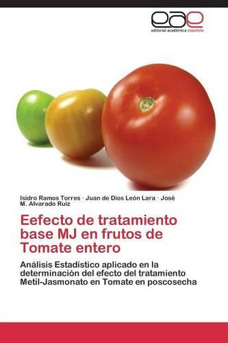 Efecto de Tratamiento Base Mj En Frutos de Tomate Entero (Paperback)