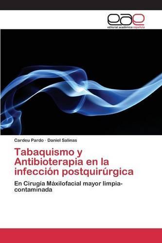 Tabaquismo y Antibioterapia En La Infeccion Postquirurgica (Paperback)