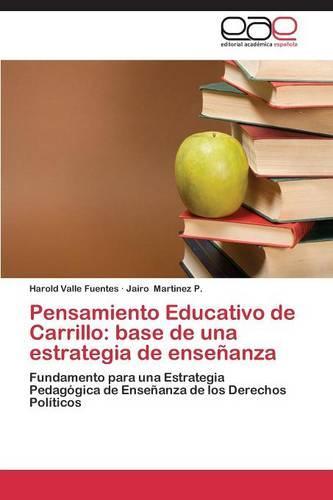 Pensamiento Educativo de Carrillo: Base de Una Estrategia de Ensenanza (Paperback)