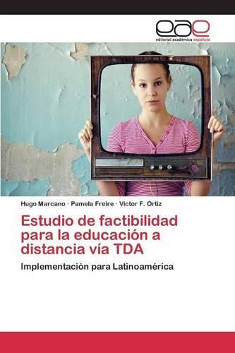 Estudio de Factibilidad Para La Educacion a Distancia Via Tda (Paperback)