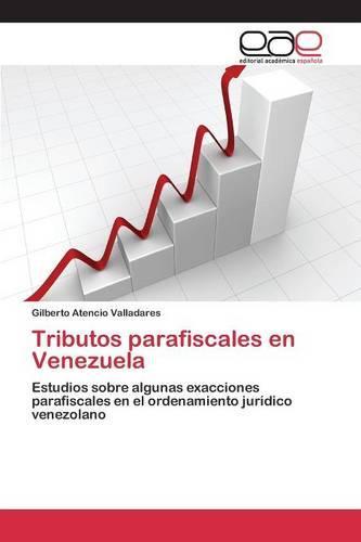 Tributos Parafiscales En Venezuela (Paperback)