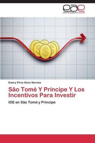 Sao Tome y Principe y Los Incentivos Para Investir (Paperback)