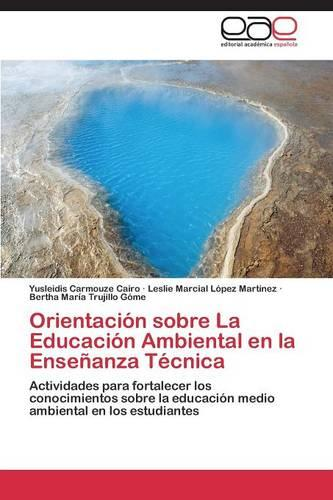 Orientacion Sobre La Educacion Ambiental En La Ensenanza Tecnica (Paperback)