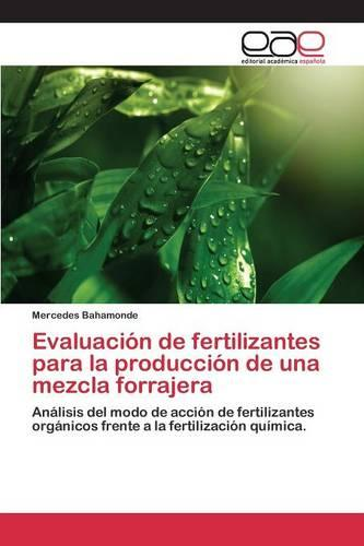 Evaluacion de Fertilizantes Para La Produccion de Una Mezcla Forrajera (Paperback)