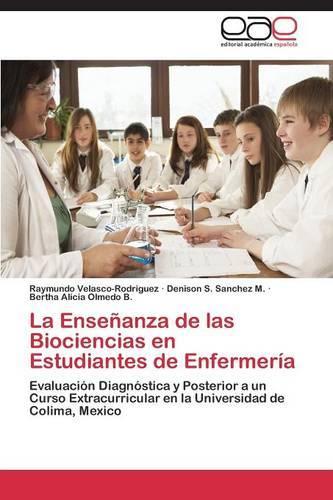 La Ensenanza de Las Biociencias En Estudiantes de Enfermeria (Paperback)