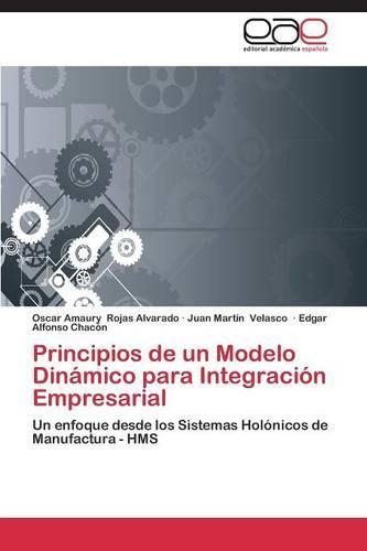 Principios de Un Modelo Dinamico Para Integracion Empresarial (Paperback)