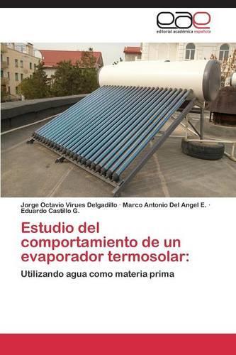Estudio del Comportamiento de Un Evaporador Termosolar (Paperback)