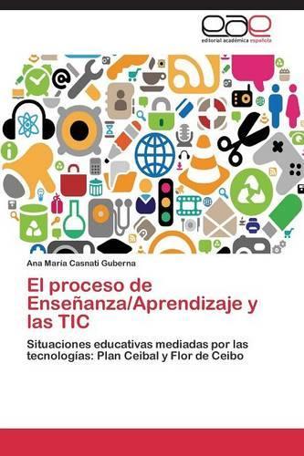 El Proceso de Ensenanza/Aprendizaje y Las Tic (Paperback)