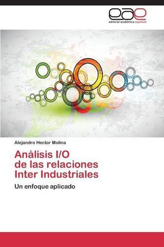 Analisis I/O de Las Relaciones Inter Industriales (Paperback)