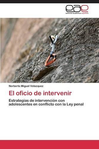 El Oficio de Intervenir (Paperback)