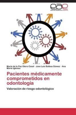 Pacientes Medicamente Comprometidos En Odontologia (Paperback)