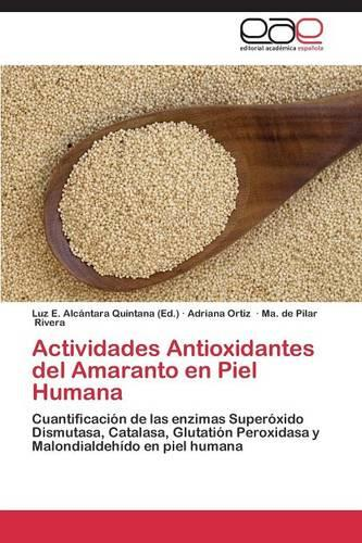 Actividades Antioxidantes del Amaranto En Piel Humana (Paperback)