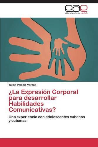 La Expresion Corporal Para Desarrollar Habilidades Comunicativas? (Paperback)