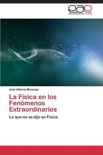 La Fisica En Los Fenomenos Extraordinarios (Paperback)