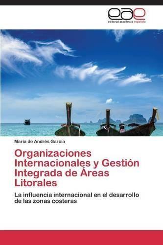 Organizaciones Internacionales y Gestion Integrada de Areas Litorales (Paperback)