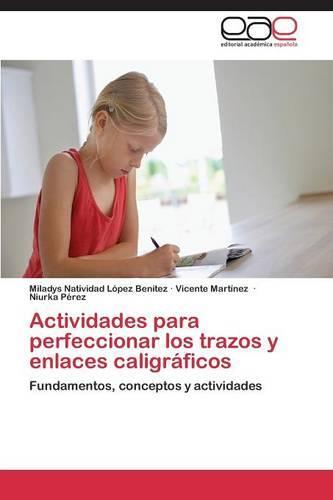 Actividades Para Perfeccionar Los Trazos y Enlaces Caligraficos (Paperback)