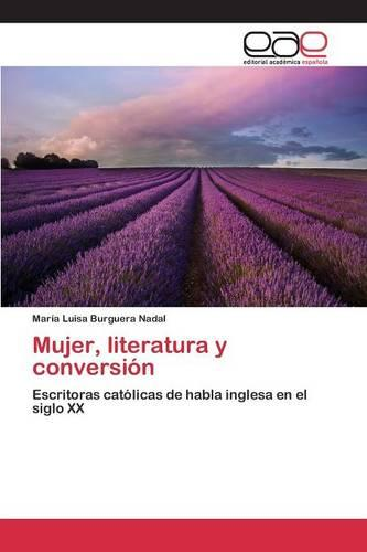 Mujer, Literatura y Conversion (Paperback)