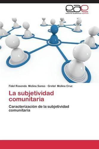 La Subjetividad Comunitaria (Paperback)